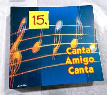 Canta Amigo Canta. Centenas de Canções e Hinos com suas Pautas e Versos 15€