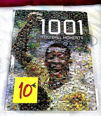1001 Football Moments 10€ Sam Pilger; Leo Moynihan; Louis Masserella; Rob Wightman; Robert Lodge. Carlton Books, Ltd.