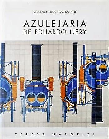Azulejaria de Eduardo Nery^| Eduardo Nery's Tilework | Les Carreaux de Faience d'Eduardo Nery