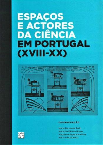 Espaços e Actores da Ciência em Portugal (XVIII-XX) 1