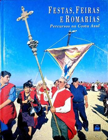 Festas, Feiras, Romarias. Percursos na Costa Azul | Feasts, Fairs, Pilgrimages. Routes in Costa Azul (Setúbal - Portugal) 14€