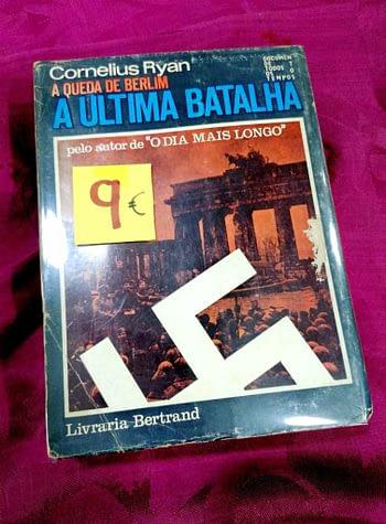 A Queda de Berlim. A Ultima Batalha 9€ Cornelius Ryan Livraria Bertrand