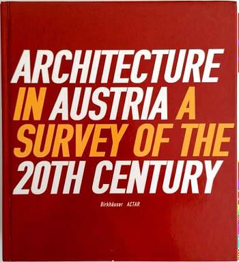 Architecture in Austria. A Survey of the 20th Century | Arquitetura na Áustria. Um Inquérito ao Século XX