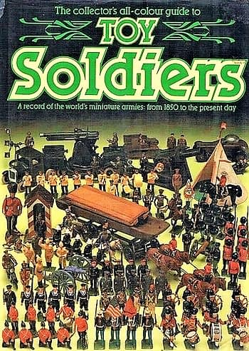 Toy Soldiers. The Collector's All Colour Guide to