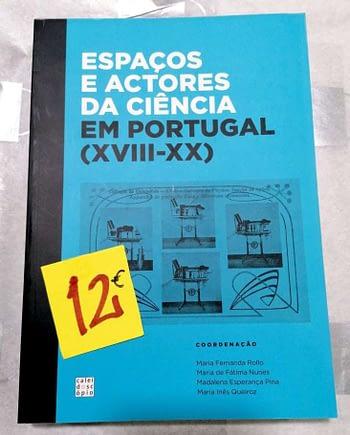 Espaços e Actores da Ciência em Portugal (XVIII-XX). 12€ Maria Fernanda Rollo (coordenação) Caleidoscópio
