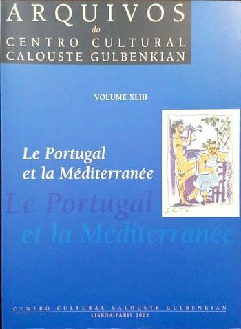 Le Portugal et la Méditerranée (vol XLIII dos Arquivos do Centro Cultural Calouste Gulbenkian) | Portugal end the Mediterranean | Portugal e o Mediterrâneo