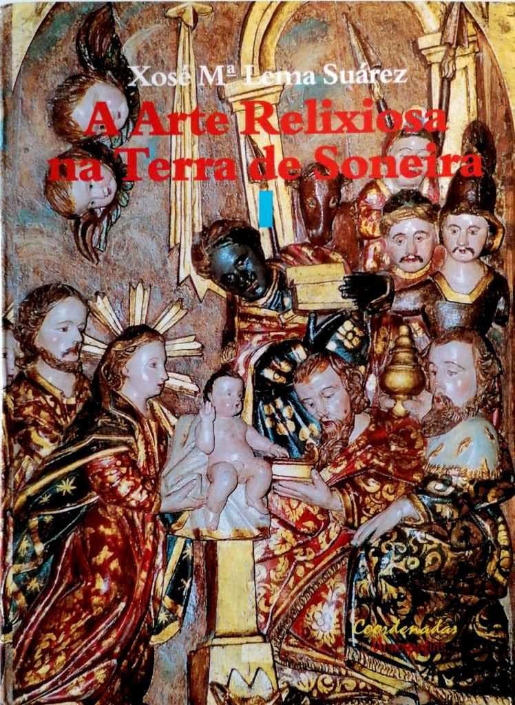 A Arte Relixiosa na Terra de Soneira (3 volumes / tomos)