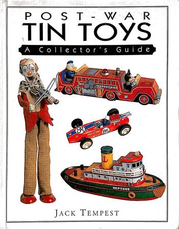 Post-War Tin Toys. A Collectors Guide | Brinquedos de Latão do Pós-Guerra. Um Guia para Coleccionadores