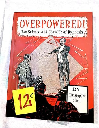 Overpowered! The Science and Showbiz of Hypnosis 12€ Christopher Green