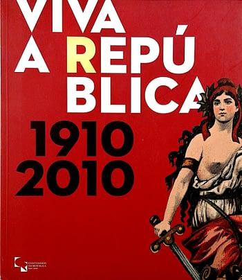 Viva a República. 1910-2010