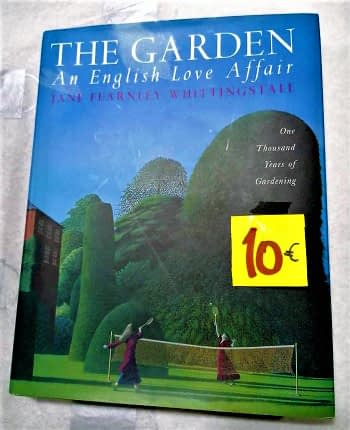 The Garden. An English Love Affair. One Thousand Years of Gardening. Jane Fearnley-Whittingstall. 10€