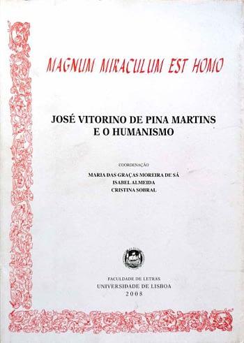 Magnum Miraculum est Homo. José Vitorino de Pina Martins e o Humanismo