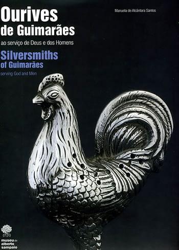 Ourives de Guimarães: Ao serviço de Deus e dos Homens | Silversmiths of Guimarães. Serving God and Men