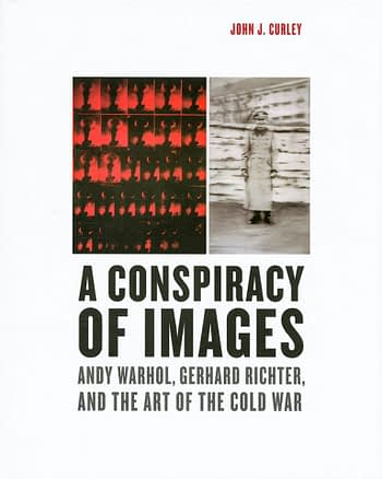A Conspiracy of Images. Andy Warhol, Gerhard Richter, and the Art of the Cold War | Uma conspiração de imagens. Andy Warhol, Gerhard Richter e a Arte da Guerra Fria | Une conspiration d'Images. Andy Warhol, Gerhard Richter et l'Art de la Guerre Froide 30€