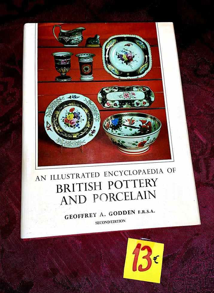 British Pottery and Porcelain. An Illustrated Encyclopedia 13€ Geoffrey A. Godden
