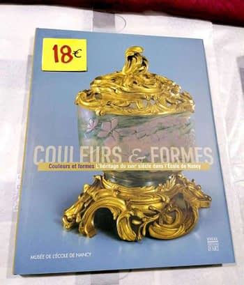Couleurs et Formes. L'Heritage du XVIIIeme Siècle dans l'École de Nancy 18€ Musée de l'École de Nancy Somogy