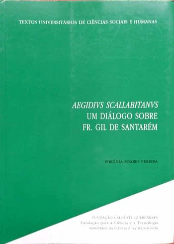 Aegidius Scallabitanus (Aegidivs Scallabitanvs). Um Diálogo sobre Frei Gil de Santarém