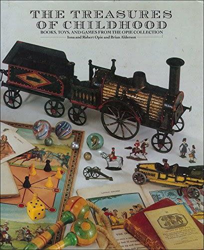 The Treasures of Childhood. Books, Toys, and Games from the Opie Collection   Os Tesouros da Infância. Livros, Brinquedos e Jogos da Colecção Opie