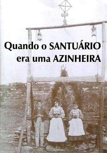 Quando o Santuário era uma Azinheira. A Cova da Iria ao Tempo das Aparições 9€