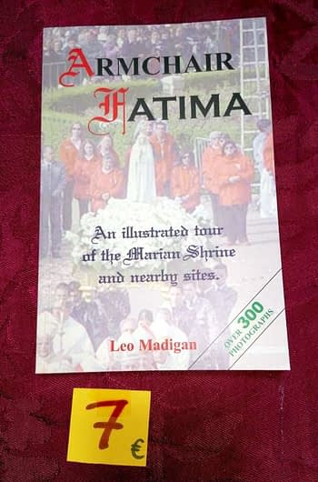 Armchair Fátima. An Illustrated Tour of the Marian Shrine and Nearby Sites 7€ Leo Madigan
