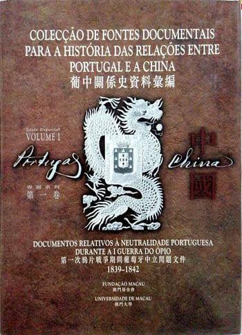 Colecção de fontes documentais para a história das relações entre Portugal e a China | Collection of documentary sources for the history of relations between Portugal and China (2 vols)
