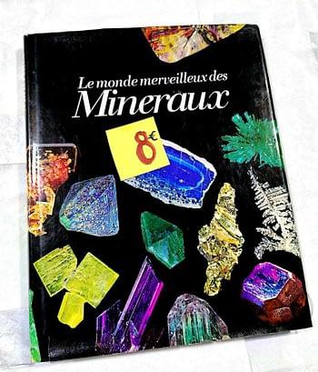 Le Monde Merveilleux des Mineraux. 8€