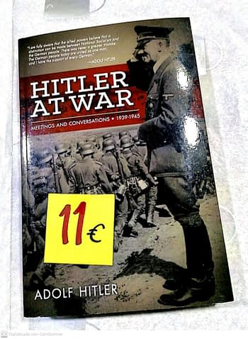 Hitler at War. Meetings and Conversations. 1939-45 11€ Adolf Hitler