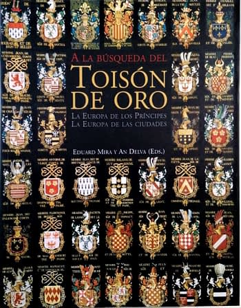 A la Búsqueda del Toisón de Oro: La Europa de los Príncipes, la Europa de las Ciudades | In Search of the Golden Fleece: The Europe of Princes, the Europe of Cities | À la Recherche de la Toison d'Or: l'Europe des Princes, l'Europe des Villes | À Procura da Tusão de Ouro: A Europa dos Princípes, a Europa das Cidades