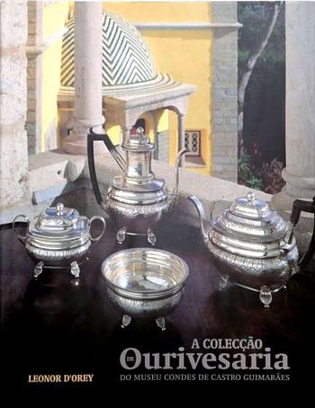 A Colecção de Ourivesaria do Museu Condes de Castro Guimarães