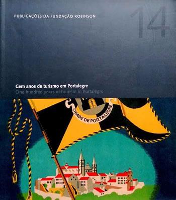 100 (Cem) Anos de Turismo em Portalegre | One Hundred Years of Tourism in Portalegre