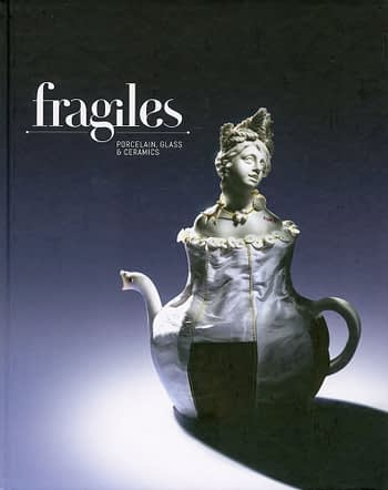 Fragiles: Porcelain, Glass and Ceramics | Frágeis: Porcelana, Vidro e Cerãmicas
