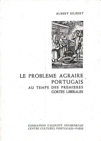 Le Probléme Agraire Portugais Au Temps Des Premiéres Cortés Libérales (1821-1823). D'Aprés les Documents de la Comission de l'Agriculture.