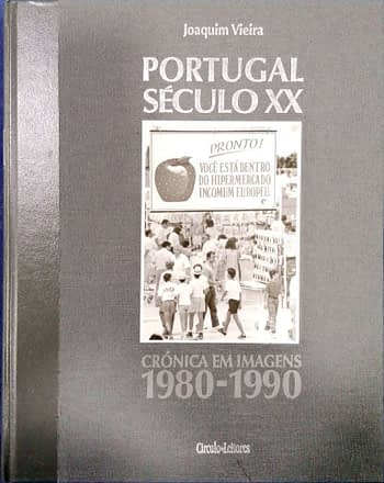 Portugal no Século XX. Crónica em Imagens | Portugal in the 20th Century. A Chronicle in Pictures