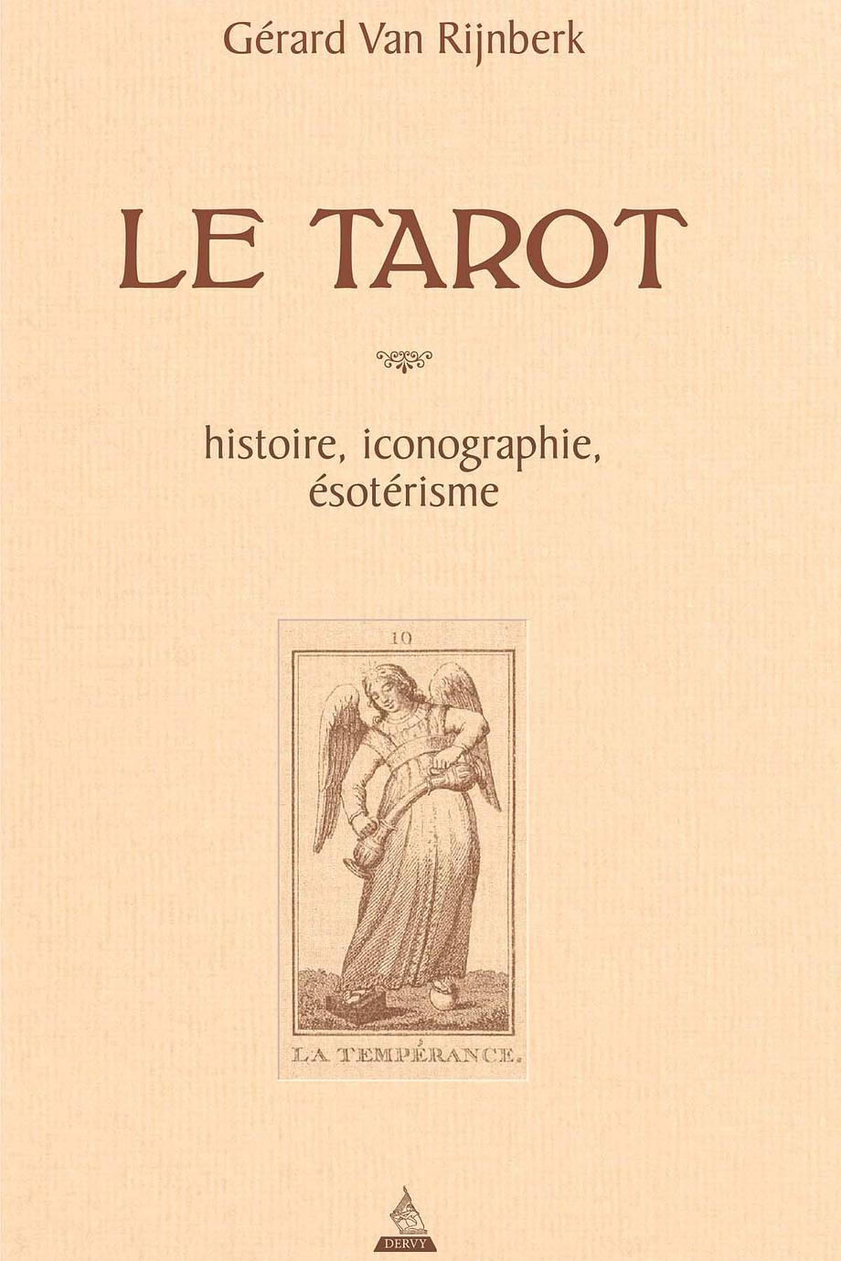Le Tarot. Histoire, Iconographie et Esoterisme