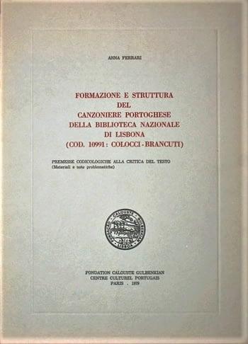 Formazione e Struttura del Canzoniere Portoghese della Biblioteca Nazionale di Lisbona. (Cod. 10991: Colocci-Brancuti).