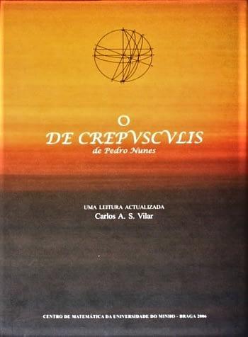 """O """"De Crepusculis de Pedro Nunes"""". Uma Leitura Actualizada"""