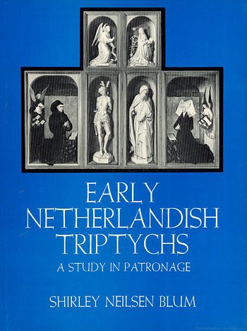 Early Netherlandish Triptychs A Study in Patronage