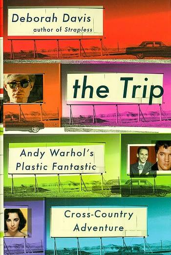 Trip: Andy Warhol's Plastic Fantastic Cross-Country Adventure
