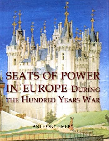 Seats of Power in Europe during the Hundred Years War: An Architectural Study from 1330 to 1480   As Sedes do Poder na Europa durante a Guerra dos Cem Anos: um estudo Arquitetónico, 1330 a 1480
