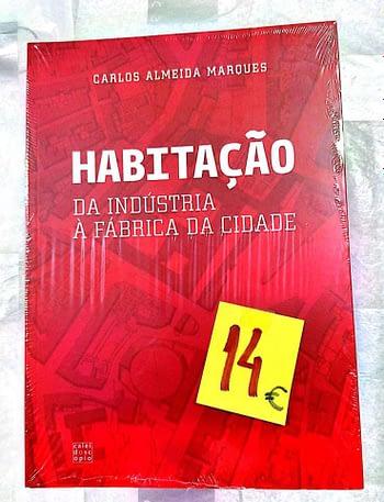 Habitação. Da Indústria à Fábrica da Cidade. 14€ Carlos Almeida Marques Caleidoscópio