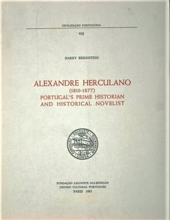 Alexandre Herculano (1810-1877), Portugal's Prime Historian and Historical Novelist