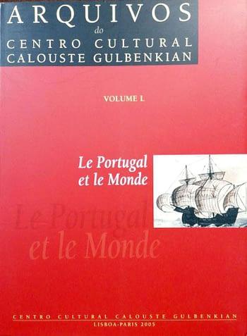 Le Portugal et le Monde (vol L dos Arquivos do Centro Cultural Calouste Gulbenkian) |Portugal and the World | Portugal e o Mundo