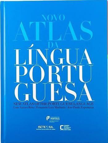 Novo Atlas da Língua Portuguesa | The New Atlas of the Portuguese Language
