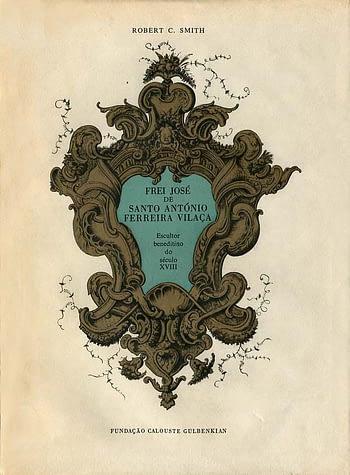 Frei José de Santo António Ferreira Vilaça. Escultor Beneditino do Século XVIII (2 vols.)