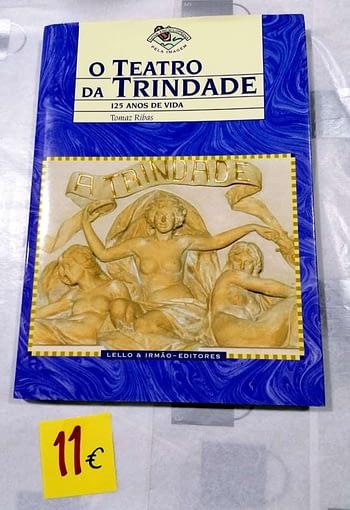 O Teatro da Trindade. 125 Anos de Vida. 11€ Tomás Ribas Lello e Irmão Editore