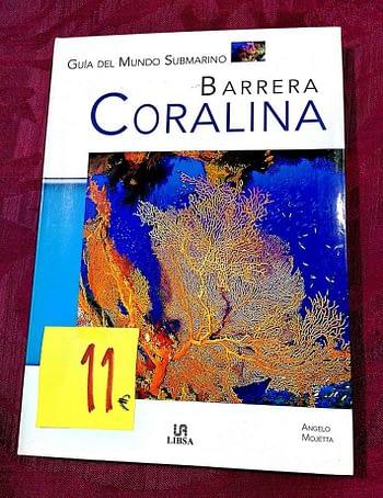 Barrera Coralina. Guia del Mundo Submarino Angelo Mojeta. 11€