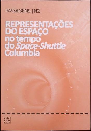 Representações do Espaço no Tempo do Space-Shuttle Columbia - Passagens Nº 2