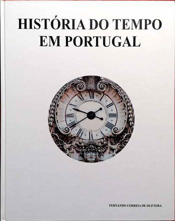 História do Tempo em Portugal. Elementos para uma História do Tempo, da Relojoaria e das Mentalidades em Portugal