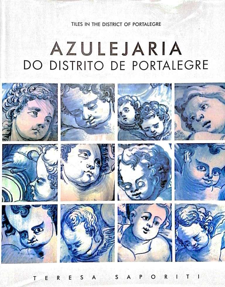 Azulejaria do Distrito de Portalegre | Portalegre District Glazed Tiles | Carreaux de Faïence du Département de Portalegre