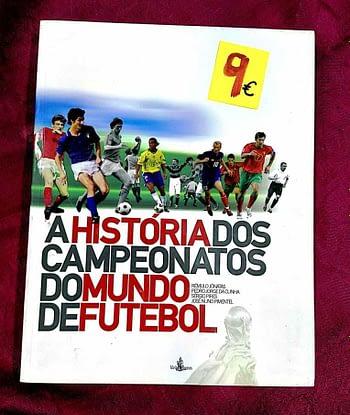 A História dos Campeonatos do Mundo de Futebol. 9€ Rémulo Jónatas et al. Idéias e Rumos